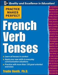 Practice Makes Perfect: French Verb Tenses (Practice Makes Perfect Series)