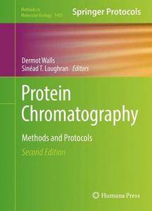 Protein Chromatography: Methods and Protocols, 2nd Edition
