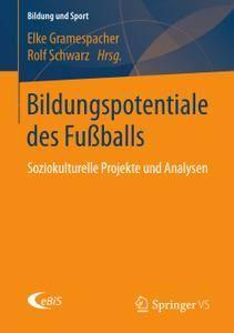 Bildungspotentiale des Fußballs: Soziokulturelle Projekte und Analysen
