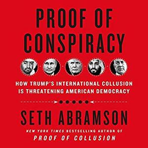 Proof of Conspiracy: How Trump's International Collusion Is Threatening American Democracy [Audiobook]
