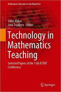 Technology in Mathematics Teaching: Selected Papers of the 13th ICTMT Conference