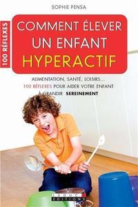 """Sophie Pensa, """"Comment élever un enfant hyperactif"""""""