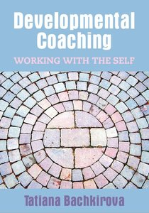 Developmental Coaching: Working with the Self (Repost)