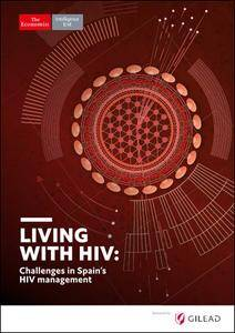 The Economist (Intelligence Unit) - Living with HIV: Challenges in Spain's HIV management (2017)