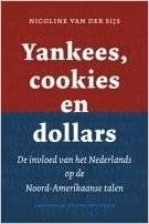 Yankees, Cookies En Dollars: De Invloed Van Het Nederlands Op De Noord-Amerikaanse Talen (Dutch Edition)