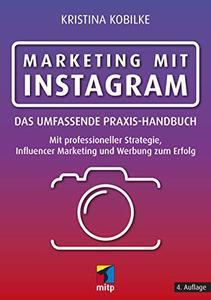 Marketing mit Instagram: Das umfassende Praxis-Handbuch