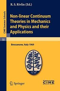 Non-linear Continuum Theories in Mechanics and Physics and their Applications