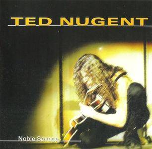 Ted Nugent - Noble Savage (2001)