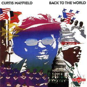 Curtis Mayfield - Back To The World (1973) [2001, Remastered Reissue]