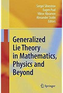 Generalized Lie Theory in Mathematics, Physics and Beyond [Repost]