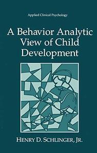 A behavior analytic view of child development