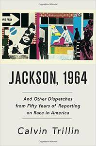 Jackson, 1964: And Other Dispatches from Fifty Years of Reporting on Race in America (repost)