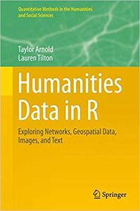 Humanities Data in R: Exploring Networks, Geospatial Data, Images, and Text
