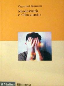 Zygmunt Bauman - Modernità e olocausto