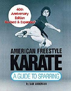 American Freestyle Karate: A Guide To Sparring 40th Anniversary Edition