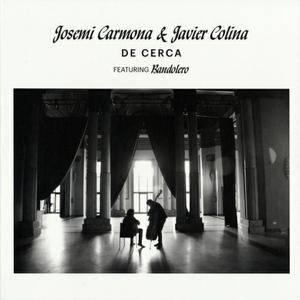 Josemi Carmona & Javier Colina Featuring Bandolero - De Cerca (2016) {Universal Spain}