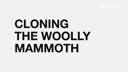 Vice Essentials - Cloning the Woolly Mammoth (2016)