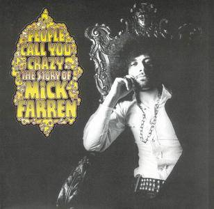 Mick Farren - People Call You Crazy... The Story of Mick Farren [Recorded 1967-1978] (2003)