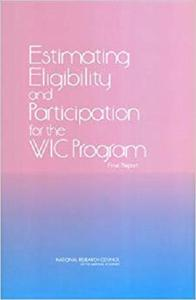 Estimating Eligibility and Participation for the WIC Program: Final Report