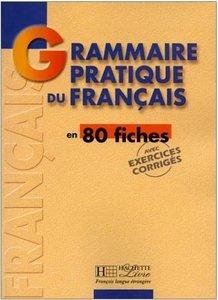 Grammaire Pratique Du Francais En 80 Fiches (repost)