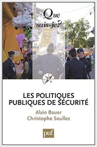 Les politiques publiques de sécurité - Soullez Christophe & Bauer Alain