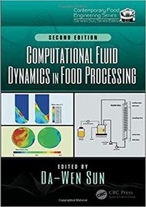 Computational Fluid Dynamics in Food Processing, 2 edition