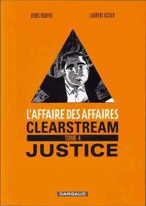 L'affaire des affaires - Tome 04 - Clearstream justice