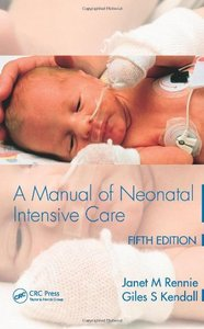 A Manual of Neonatal Intensive Care, Fifth Edition
