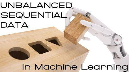 Unbalanced Sequential Data in Machine Learning
