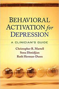 Behavioral Activation for Depression: A Clinician's Guide (Repost)