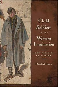 Child Soldiers in the Western Imagination: From Patriots to Victims (repost)