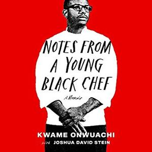 Notes from a Young Black Chef: A Memoir [Audiobook]