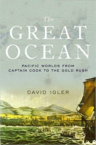 The Great Ocean: Pacific Worlds from Captain Cook to the Gold Rush