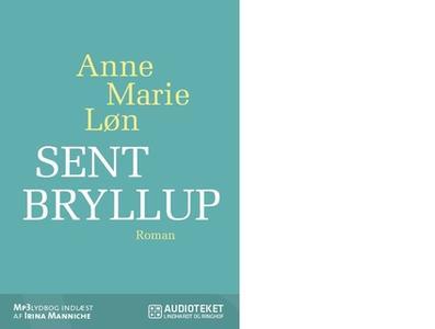 «Sent bryllup» by Anne Marie Løn