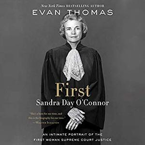 First: Sandra Day O'Connor [Audiobook]