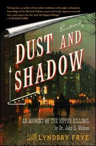 «Dust and Shadow» by Lyndsay Faye