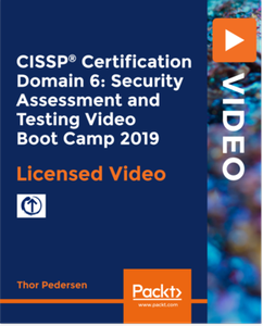 CISSP®️ Certification Domain 6: Security Assessment and Testing Video Boot Camp 2019
