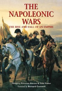 The Napoleonic Wars: The Rise and Fall of an Empire (repost)