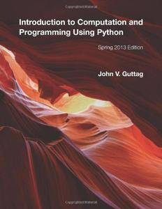 Introduction to Computation and Programming Using Python [Repost]
