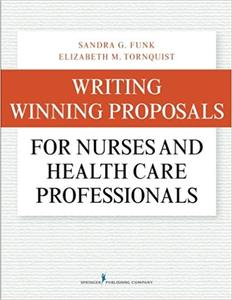 Writing Winning Proposals for Nurses and Health Care Professionals