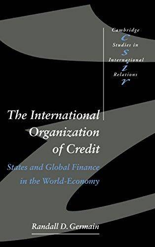 The International Organization of Credit: States and Global Finance in the World-Economy