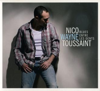 Nico Wayne Toussaint - Blues Entre Les Dents (2009)