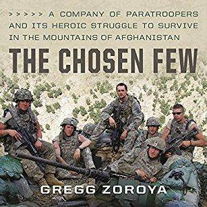The Chosen Few: A Company of Paratroopers and Its Heroic Struggle to Survive in the Mountains of Afghanistan [Audiobook]