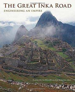 The Great Inka Road: Engineering an Empire (Repost)