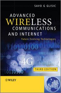 Advanced Wireless Communications and Internet: Future Evolving Technologies, 3 edition