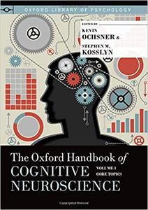 The Oxford Handbook of Cognitive Neuroscience, Vol. 1