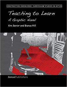Teaching to Learn: A Graphic Novel
