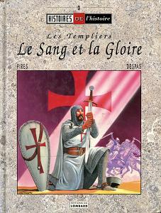 Les Templiers - Le Sang et la Gloire