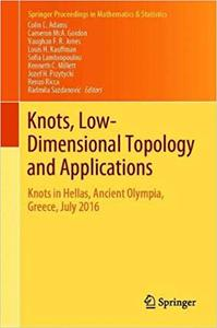 Knots, Low-Dimensional Topology and Applications: Knots in Hellas, International Olympic Academy, Greece, July 2016