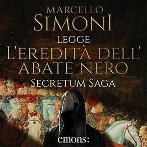 Marcello Simoni - L'eredità dell'abate nero (Secretum Saga 1) [Audiobook]